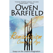 Romanticism Comes of Age by Owen Barfield, 9780956942319