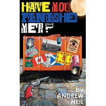 Have You Finished yet? by Andrew Neil, 9780957049710