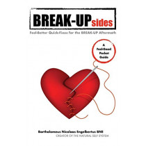 Break-Upsides: Feel-Better Quick-Fixes for the Break-Up Aftermath by Bartholomeus Nicolaas Engelbertus, 9780957141889