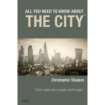 All You Need To Know About The City by Christopher Stoakes, 9780957494664