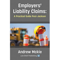 Employers' Liability Claims: A Practical Guide Post-Jackson by Andrew Mckie, 9780957553088