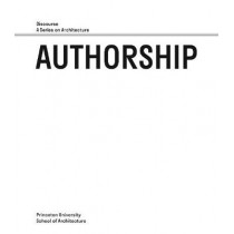 Authorship - Discourse, A Series on Architecture by Antoine Picon, 9780964264106