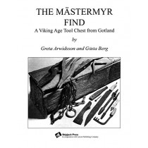 The Mastermyr Find: A Viking Age Tool Chest from Gotland by Henry T. Brown, 9780965075510