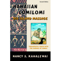 Hawaiian Lomilomi: Big Island Massage by Nancy S Kahalewai, 9780967725321