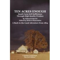 Ten Acres Enough by Edmund Morris, 9780972177085