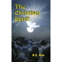 The Christian Spirit: A Poetic Reflection on Philippians by H.C. Kim, 9780972386425