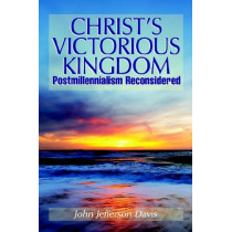 Christ's Victorious Kingdom by John, Jefferson Davis, 9780974236520