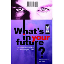 What's In Your Future? by Jim Biscardi, 9780975378625