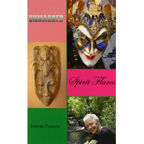 UNMASKED Spirit Flares by Joanna Francis, 9780976051213