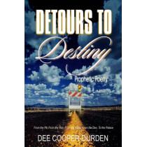 Detours to Destiny Prophetic Poetry by Evangelist Dee Cooper-Durden, 9780976721185