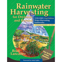 Rainwater Harvesting for Drylands and Beyond, Volume 2: Water-Harvesting Earthworks by Brad Lancaster, 9780977246441