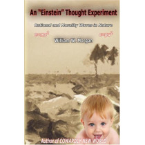 """An """"Einstein"""" Thought Experiment: Rationality & Morality Waves in Nature by William, W Morgan, 9780977849208"""