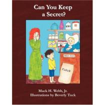 Can You Keep a Secret? by Mack H. Webb, Jr., 9780977957644