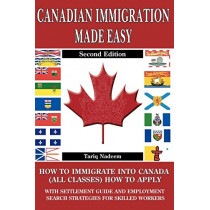 Canadian Immigration Made Easy - 2nd Edition by Tariq, Nadeem, 9780978046040