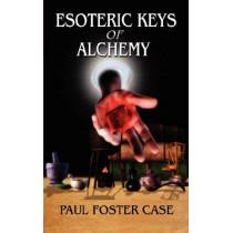 Esoteric Keys of Alchemy by Paul Foster Case, 9780978053512