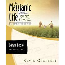 Being a Disciple of Messiah: Leader's Guide (The Messianic Life Discipleship Series / Bible Study) by Kevin Geoffrey, 9780978550431