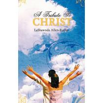 A Tribute to Christ by LaShawnda Allen-Ruffin, 9780978778866