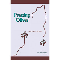 Pressing Olives by Laura Clark, 9780978949983