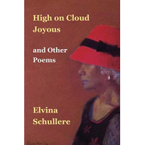 High on Cloud Joyous and Other Poems by Elvina D W Schullere, 9780979008047
