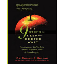 The 9 Steps to Keep the Doctor Away: Simple Actions to Shift Your Body and Mind to Optimum Health for Greater Longevity by Rashid A Buttar, 9780979430237