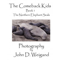 """""""The Comeback Kids"""": The Northern Elephant Seals: Book 1 by Penelope Dyan, 9780979481543"""