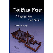The Blue Print: Poetry for the Soul by Onedia Nicole Gage, 9780980100273