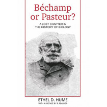 Bechamp or Pasteur? by Ethel, D Hume, 9780980297607