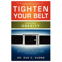 Tighten Your Belt: Overcome Obesity by Duc C. Vuong, 9780981454597
