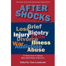 After Shocks: The Poetry of Recovery for Life-Shattering Events by Tom Lombardo, 9780981635408