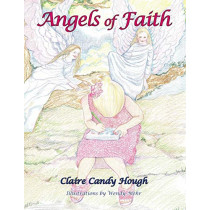 Angels of Faith by Claire Candy Hough, 9780981857602