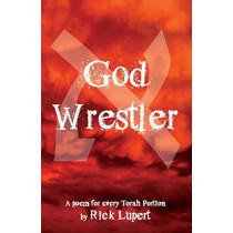 God Wrestler: A Poem for Every Torah Portion by Rick Lupert, 9780982058473
