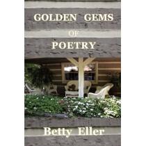 Golden Gems of Poetry by Betty Eller, 9780982223031