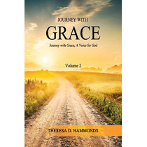 Journey with Grace Volume 2 by Theresa D Hammonds, 9780982445099