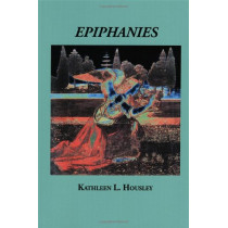 Epiphanies by Kathleen L Housley, 9780982726297
