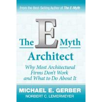 The E-Myth Architect by Michael E Gerber, 9780983500193