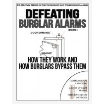Defeating Burglar Alarms: How They Work, and How Burglars Bypass Them by E.S.S.E.D., 9780984284436