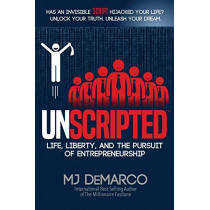 Unscripted: Life, Liberty, and the Pursuit of Entrepreneurship by Mj DeMarco, 9780984358168