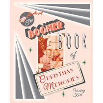 The Boomer Book of Christmas Memories by Vickey Kall, 9780985397340