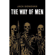 The Way of Men by Jack Donovan, 9780985452308