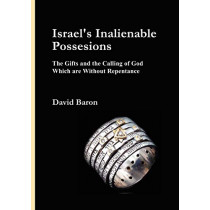 Israel's Inalienable Possessions by David Baron, 9780985875800