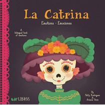 La Catrina: Emotions/Emociones by Patty Rodriguez, 9780986109966