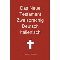 Das Neue Testament Zweisprachig, Deutsch - Italienisch by Transcripture International, 9780987294296