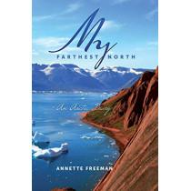 My Farthest North by Annette Freeman, 9780987476616