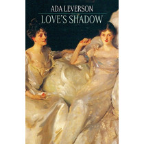 Love's Shadow by Ada Leverson, 9780987483584