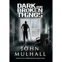 Dark and Broken Things by John Mulhall, 9780988594968