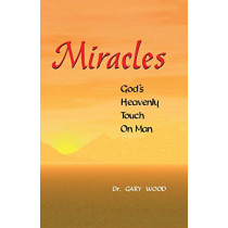 Miracles by Gary L. Wood, 9780989221382