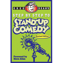 Step by Step to Stand-Up Comedy - Revised Edition by Greg Dean, 9780989735179