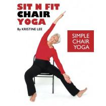 Sit N Fit Chair Yoga: Simple Chair Yoga by Kristine Lee, 9780990802204