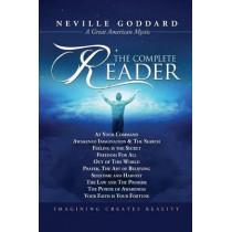 Neville Goddard: The Complete Reader by Neville Goddard, 9780991091409