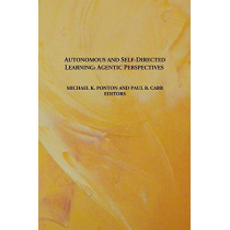 Autonomous and Self-Directed Learning: Agentic Perspectives by Michael K Ponton, 9780991104666